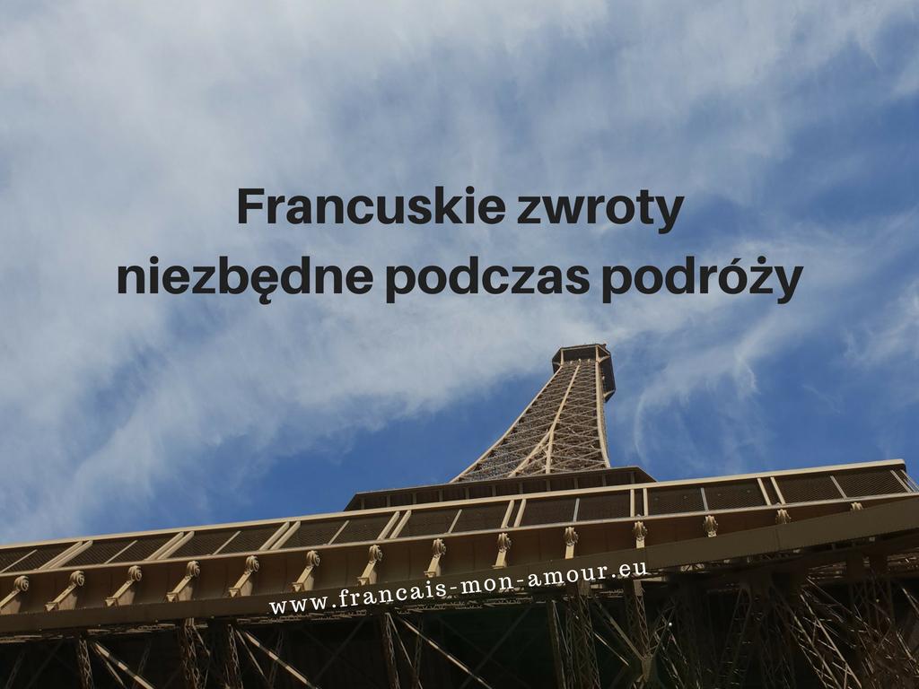 Francuskie zwroty niezbędne podczas podróży