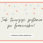 pytania po francusku